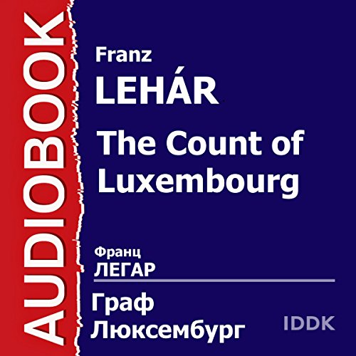The Count of Luxembourg [Russian Edition] audiobook cover art