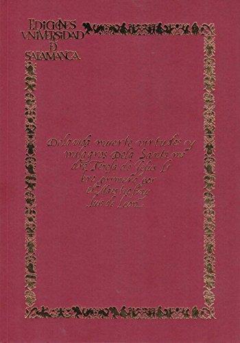 De la vida, muerte, virtudes y milagros de la Santa Madre Teresa de Jesús. Libro primero / por el maestro Fray Luis de León: 6 (Acta salmanticensia. Estudios general; 6)
