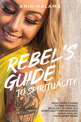 Rebel's Guide To Spirituality by Ania Halama ebook deal