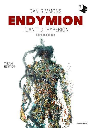 Endymion. I canti di Hyperion. Titan edition (Vol. 2)