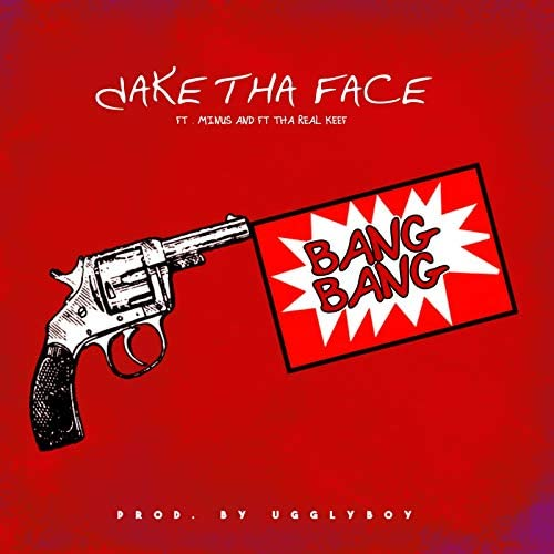 Jake tha Face feat. Minus & Tha Real Keef