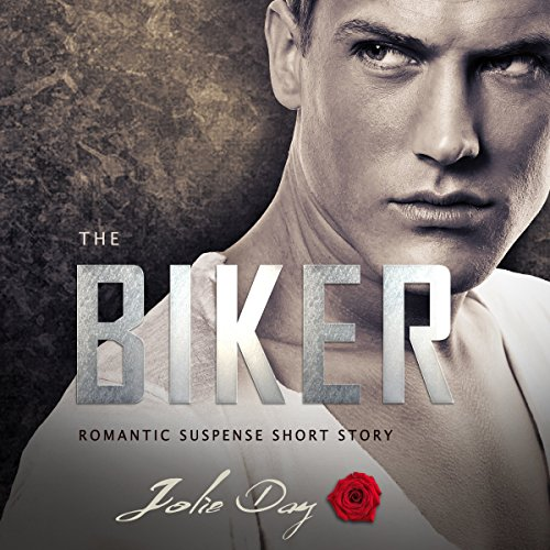 The Biker: Romantic Suspense Short Story audiobook cover art