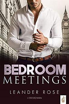 Bedroom Meetings: Liebesroman (German Edition) par [Leander Rose]