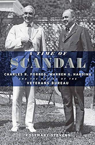 Image of A Time of Scandal: Charles R. Forbes, Warren G. Harding, and the Making of the Veterans Bureau