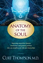 Anatomy of the Soul: Surprising Connections between Neuroscience and Spiritual Practices That Can Transform Your Life and Relationships PDF