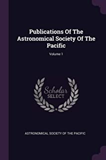 Publications Of The Astronomical Society Of The Pacific; Volume 1