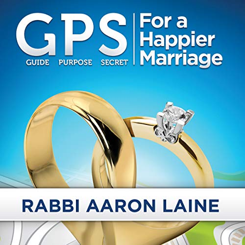 GPS for a Happier Marriage     Marriage Techniques That Work              By:                                                                                                                                 Rabbi Aaron L Laine                               Narrated by:                                                                                                                                 Michael Neeb                      Length: 5 hrs and 56 mins     Not rated yet     Overall 0.0