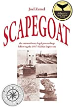 Scapegoat: The Extraordinary Legal Proceedings Following the 1917 Halifax Explosion