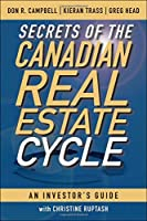 Secrets of the Canadian Real Estate Cycle: An Investor's Guide