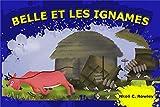 BELLE ET LES IGNAMES (French Edition)