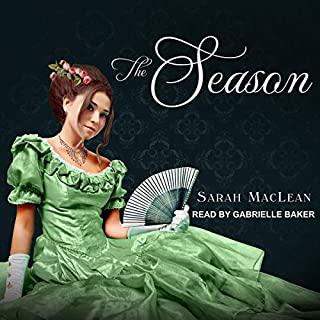 The Season                   By:                                                                                                                                 Sarah MacLean                               Narrated by:                                                                                                                                 Gabrielle Baker                      Length: 9 hrs and 4 mins     24 ratings     Overall 4.0
