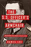 Image of The S.S. Officer's Armchair: Uncovering the Hidden Life of a Nazi