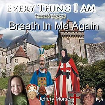 Breath in Me Again
