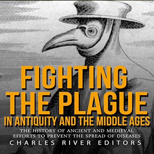 Fighting the Plague in Antiquity and the Middle Ages cover art