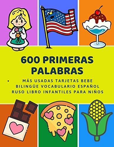600 Primeras Palabras Más Usadas Tarjetas Bebe Bilingüe Vocabulario Español Ruso Libro...
