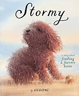 Stormy: A Story About Finding a Forever Home by [Guojing]