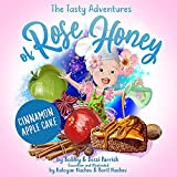 The Tasty Adventures of Rose Honey by FlavCity: Cinnamon Apple Cake (English Edition)