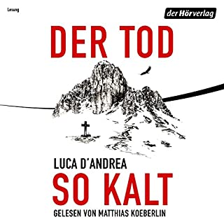 Der Tod so kalt                   By:                                                                                                                                 Luca D'Andrea                               Narrated by:                                                                                                                                 Matthias Koeberlin                      Length: 9 hrs and 13 mins     Not rated yet     Overall 0.0