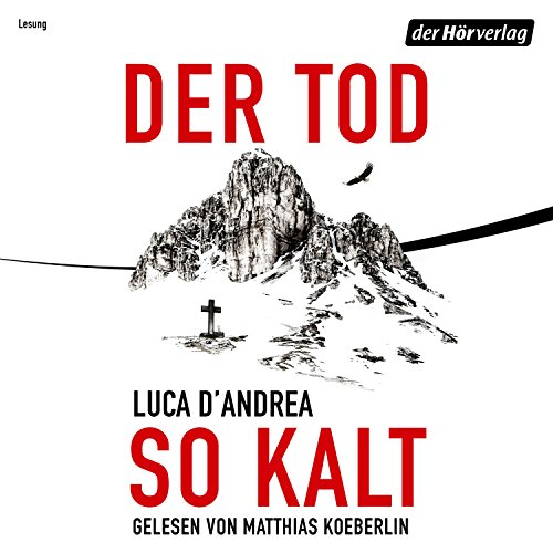 Der Tod so kalt                   By:                                                                                                                                 Luca D'Andrea                               Narrated by:                                                                                                                                 Matthias Koeberlin                      Length: 9 hrs and 13 mins     1 rating     Overall 4.0
