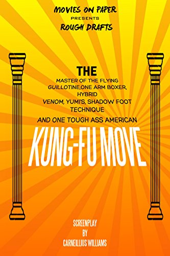 THE MASTER OF THE FLYING GUILLOTINE, ONE ARM BOXER, HYBRID VENOM, YUMI'S SHADOW FOOT TECHNIQUE AND ONE TOUGH ASS AMERICAN KUNG-FU MOVIE (English Edition)