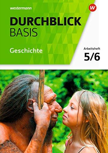 Durchblick Basis Geschichte und Politik - Ausgabe 2018 für Niedersachsen: Arbeitsheft 5 / 6: Geschichte