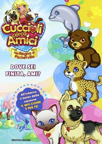 Cuccioli cerca amici. Nel regno di Pocketville. Dove sei finita, Ami?