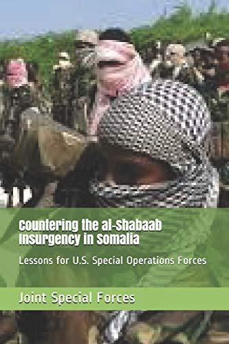 Countering the al-Shabaab Insurgency in Somalia: Lessons for U.S. Special Operations Forces