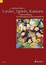 Lieder, Spiele, Kanons: Stimmbildung in Kindergarten und Gru