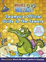 Where's My Water: Swampy's Official Guide to the Sewers (Wheres My Water)