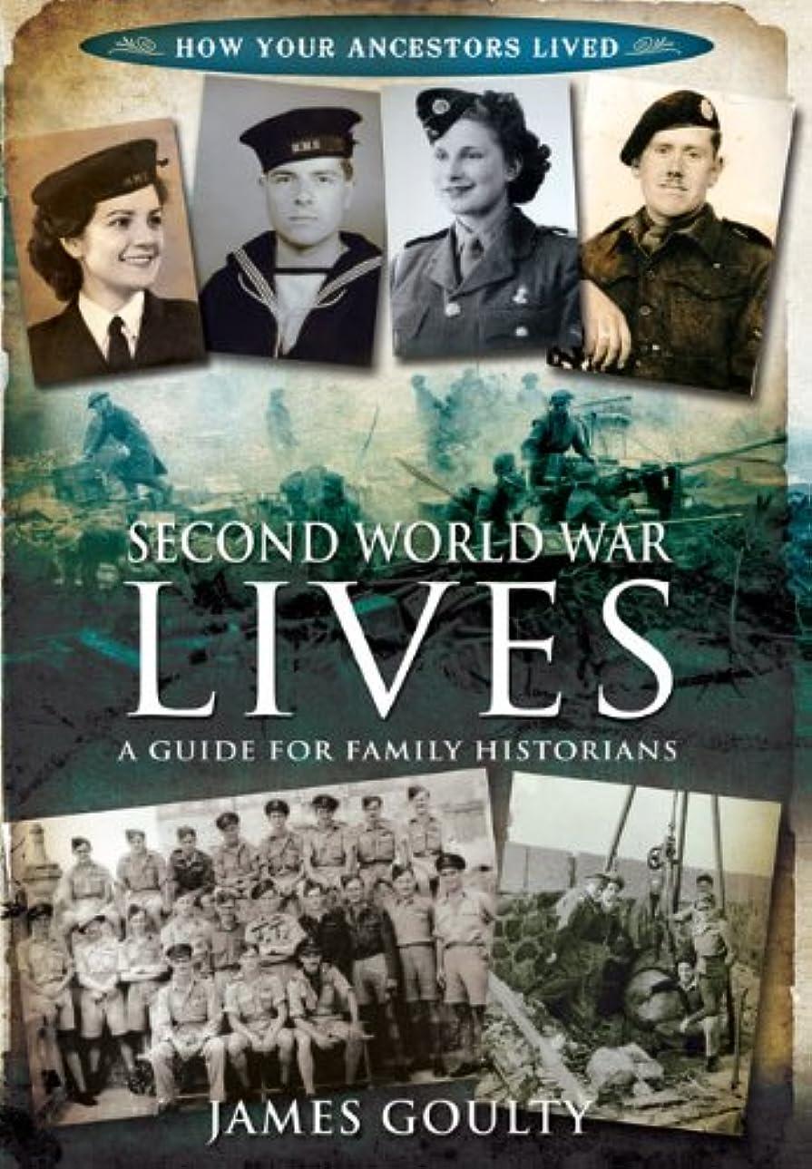 長方形移行する適切にSecond World War Lives (How Our Ancestors Lived) (English Edition)