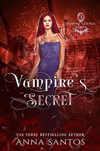 Vampire's Secret: A Reverse Harem Vampire Romance (Vampire Courts Series Book 3) by [Anna Santos, Cristal Designs]