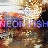 NEON FISH / 土岐麻子