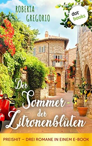 Der Sommer der Zitronenblüten: Preishit - Drei Romane in einem E-Book