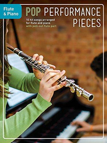 Pop Performance Pieces: Flute & Piano: Songbook für Flöte, Klavier: 10 Hit Songs for Flute and Piano