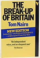 The Break-Up of Britain: Crisis and Neo-Nationalism by Tom Nairn(1981-09-01)