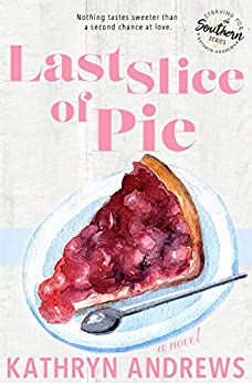 Last Slice of Pie (Starving for Southern) by [Kathryn Andrews]