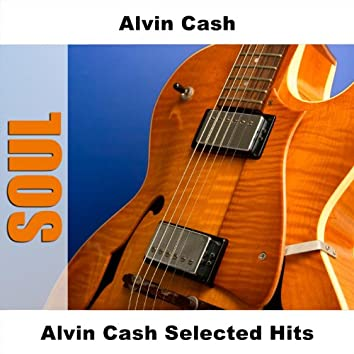 Alvin Cash Selected Hits
