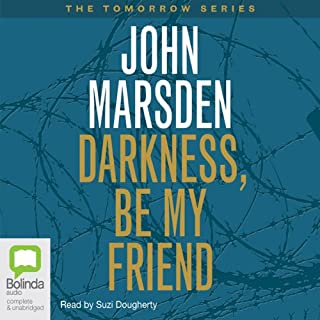 Darkness, Be My Friend     Tomorrow Series #4              Auteur(s):                                                                                                                                 John Marsden                               Narrateur(s):                                                                                                                                 Suzi Dougherty                      Durée: 6 h et 57 min     1 évaluation     Au global 5,0