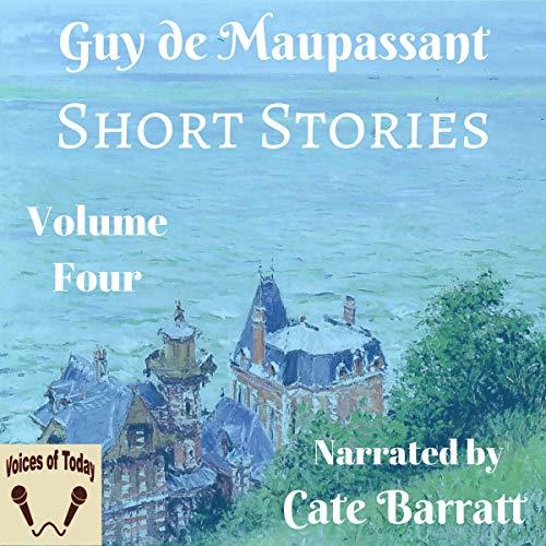 Complete Original Short Stories of Guy de Maupassant, Volume IV cover art