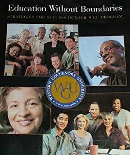 Education Without Boundaries (Strategies For Success in Your WGU Program, Western Governors University)