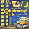 Day and Night on the Construction Site. How to Build a Skyscraper?