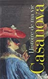 Jacques Casanova, Histoire de ma vie I, II, III