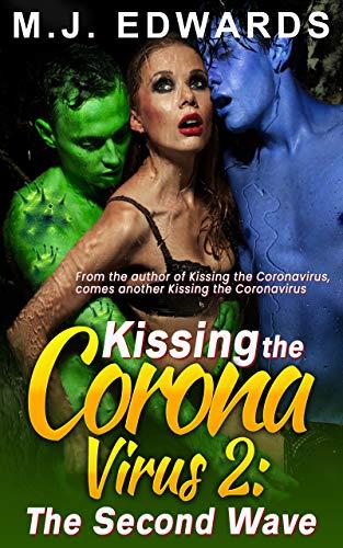 Kissing the Coronavirus 2: The Second Wave (Kissing the Coronavirus Chronicles) (English Edition)
