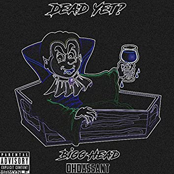 Dead Yet (feat. Ohdassant)