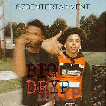 BIG DRYP