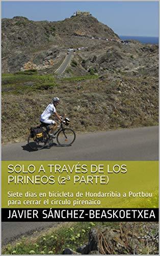 Solo a través de los Pirineos (2ª Parte): Siete días en bicicleta ...