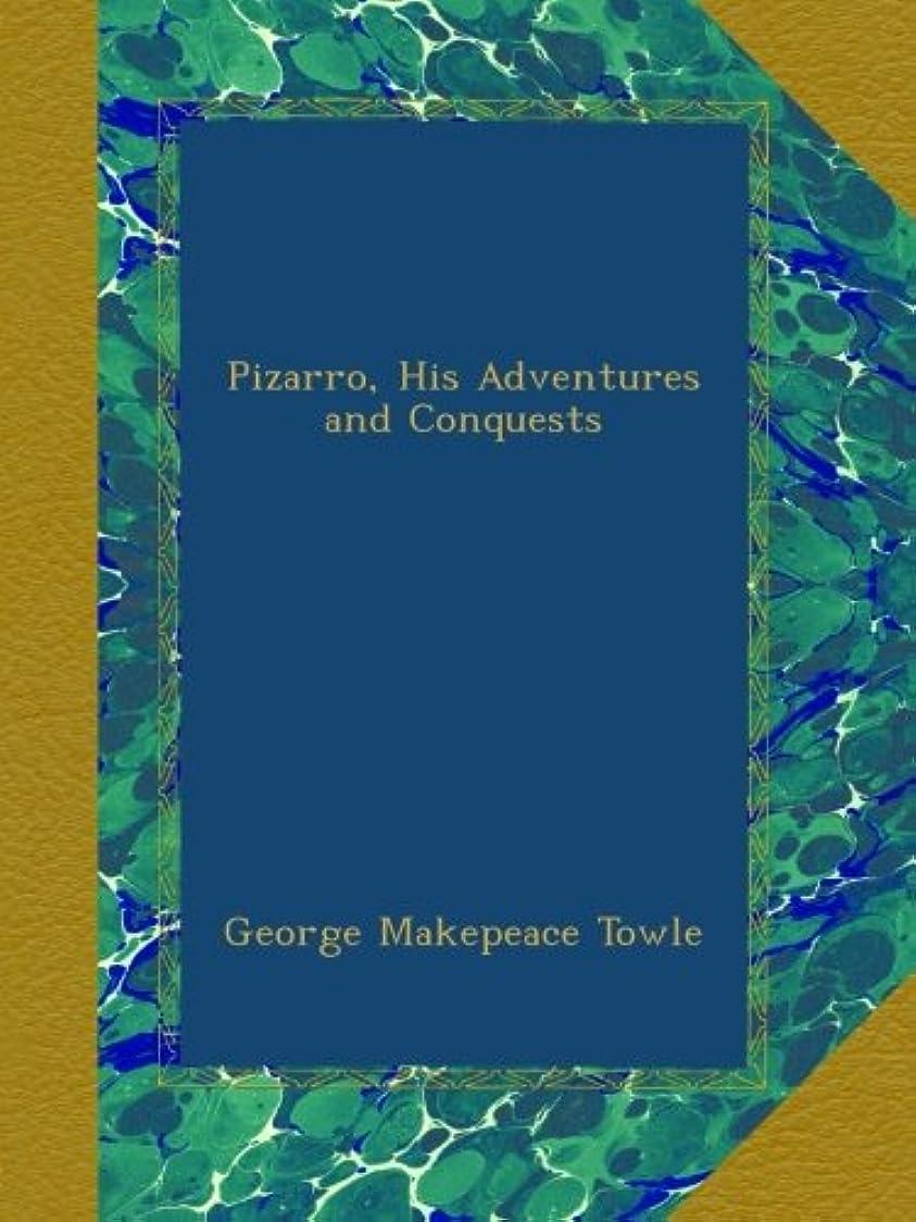 ロケットラベあなたはPizarro, His Adventures and Conquests