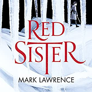 Red Sister     Book of the Ancestor, Book 1              By:                                                                                                                                 Mark Lawrence                               Narrated by:                                                                                                                                 Helen Duff                      Length: 19 hrs and 36 mins     1,104 ratings     Overall 4.6