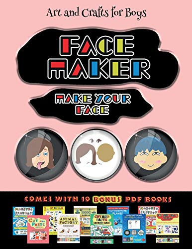 Art and Crafts for Boys (Face Maker - Cut and Paste): This book comes with a collection of downloadable PDF books that will help your child make an ... hand-eye coordination, develop fine and