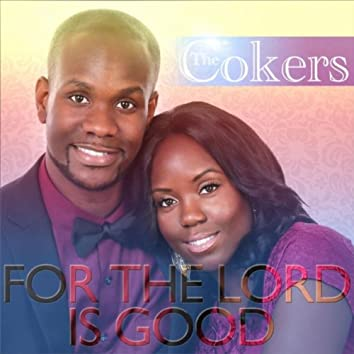 For the Lord Is Good